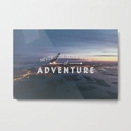 Never Lose Your Sense of Adventure Metal Print