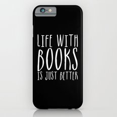 Life Is Just Better With Books - B&W (Inverted) iPhone 6s Slim Case