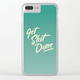 Get Sh*t Done Clear iPhone Case