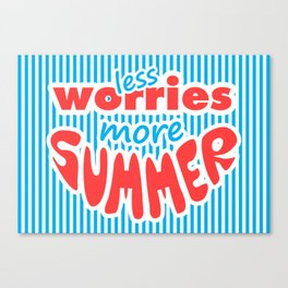 Less Worries, More Summer (landscape version) Canvas Print