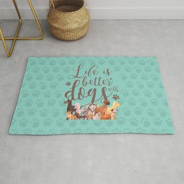 Life is better with dogs Rug