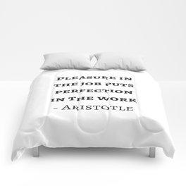 Greek Philosophy Quotes - Aristotle - Pleasure in the job puts perfection in the work Comforters