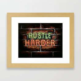 Hustle Harder Framed Art Print