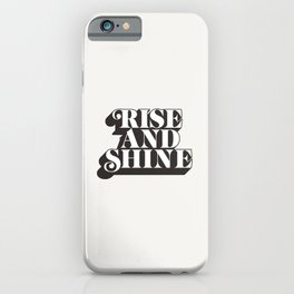 Rise and Shine motivational typography in black and white home wall decor iPhone Case