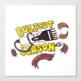 Buzzcut Season Canvas Print
