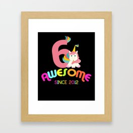 Awesome Since 2012 Unicorn 6th Birthdays Anniversaries Framed Art Print