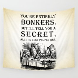 Alice In Wonderland - Tea Party - You're Entirely Bonkers - Quote Wall Tapestry