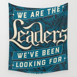 We Are the Leaders Wall Tapestry