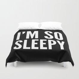 I'M SO SLEEPY (Black & White) Duvet Cover
