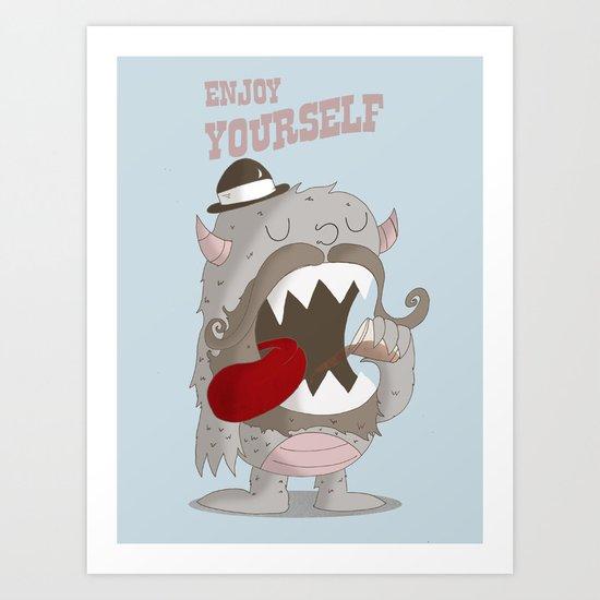 Enjoy Yourself Art Print
