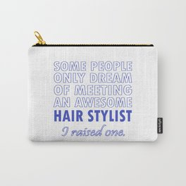 HAIR STYLIST'S DAD Carry-All Pouch