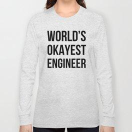 World's Okayest Engineer Long Sleeve T-shirt