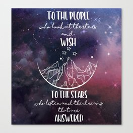 To the people who look the stars and wish... Canvas Print