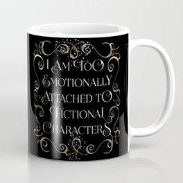 too emotionally attached Coffee Mug