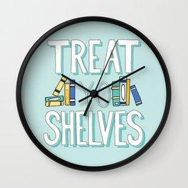 Treat Yo Shelves - Book Nerd Quote Wall Clock