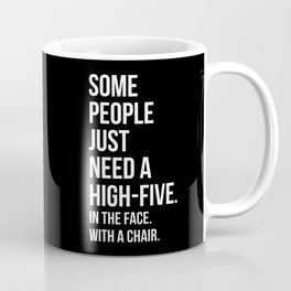 Need A High-Five Funny Quote Coffee Mug