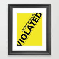 People Shall Be Violated Framed Art Print