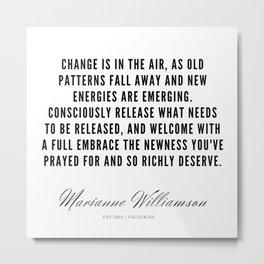 37   |  Marianne Williamson Quotes | 190812 Metal Print
