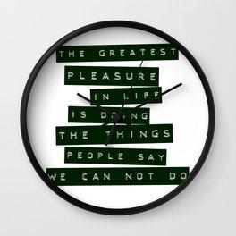 Greatest Pleasure Wall Clock