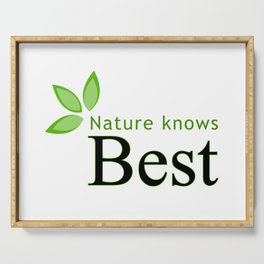 Nature knows best- Mother earth day Serving Tray