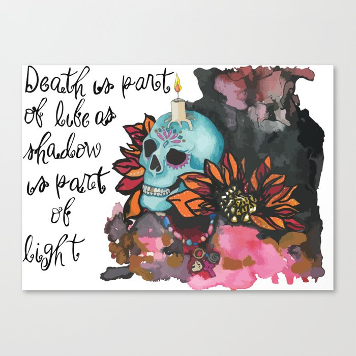 Death is part of Life Canvas Print