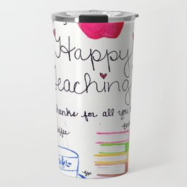 Happy Teaching Travel Mug