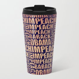 Impeach Barack Obama Travel Mug