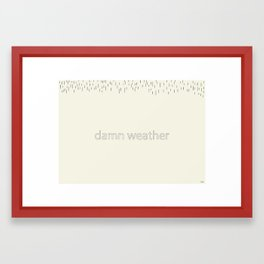 Damn Weather Framed Art Print