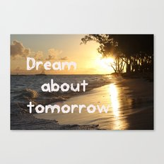 Dream about tomorrow Canvas Print