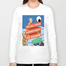 We All Have Something To Share  Long Sleeve T-shirt
