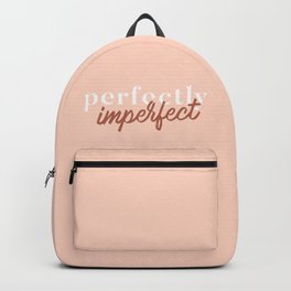 Perfectly Imperfect Backpack