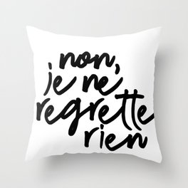 no, I regret nothing Throw Pillow