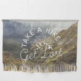 TAKE A HIKE and get lost Wall Hanging