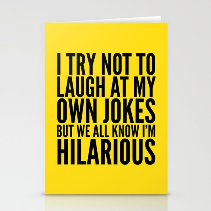 I TRY NOT TO LAUGH AT MY OWN JOKES (Yellow) Stationery Cards
