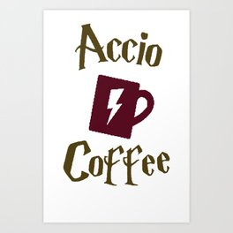 ACCIO COFFEE T-SHIRT Art Print