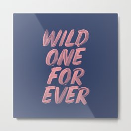 Wild One Forever pink and blue typography funny poster hand lettered bedroom wall home decor Metal Print