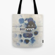 JUST SURVIVE SOMEHOW (JSS) Tote Bag