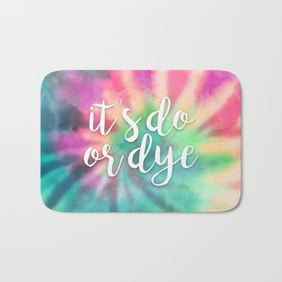 It's Do Or Dye Bath Mat