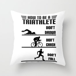 How to be a triathlete funny Throw Pillow