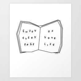 Enjoy Every Page Of Your Life - book illustration inspirational quote Art Print