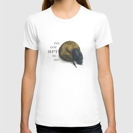 I've got sh*t to do - Dung beetle T-shirt