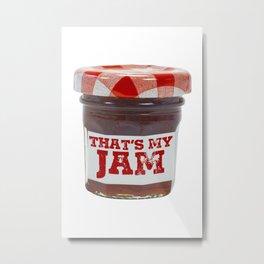 That's My Jam Metal Print