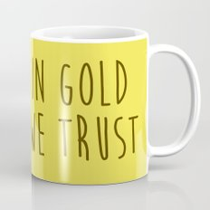 In Gold we trust! Mug