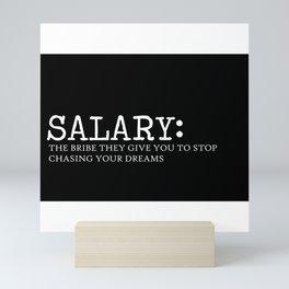 Salary Quote Art Design Inspirational Motivationa Mini Art Print