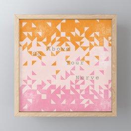 Go above your nerve / Emily Dickenson Framed Mini Art Print