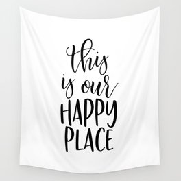 THIS IS OUR HAPPY PLACE Wall Tapestry