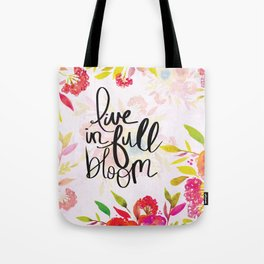 Live in Full Bloom Tote Bag