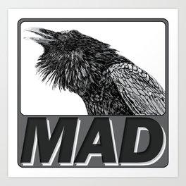 Raven Mad Art Print