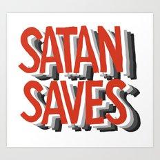 Satan Saves Art Print