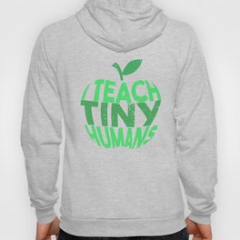 I Teach Tiny Humans - Funny Gifts for Teachers Hoody